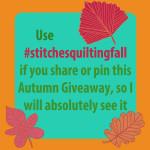 #stitchesquiltingfall giveaway