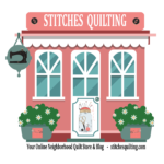 Stitches Quilting Online Neighborhood Quilt Store & Blog