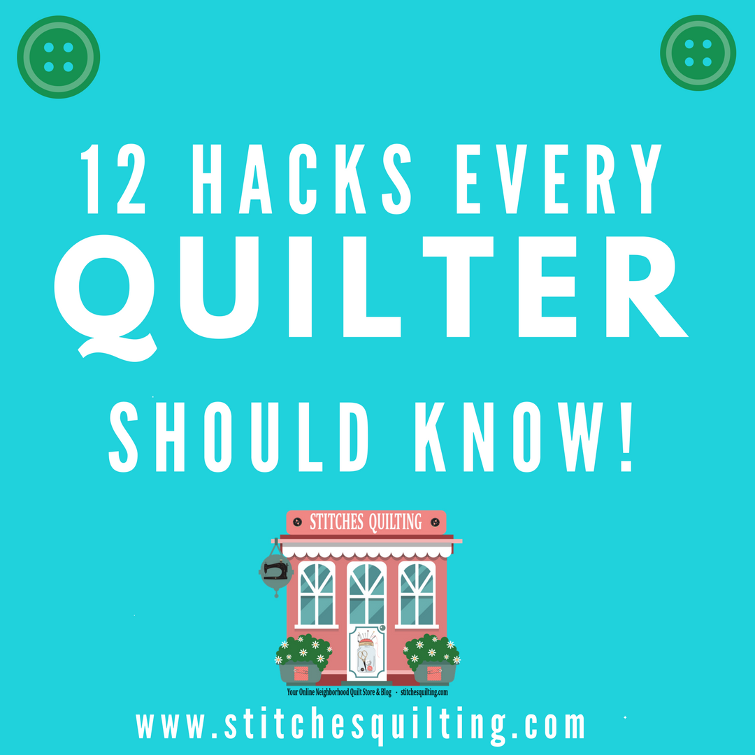 12 Quilting Hacks Every Quilter Should Know