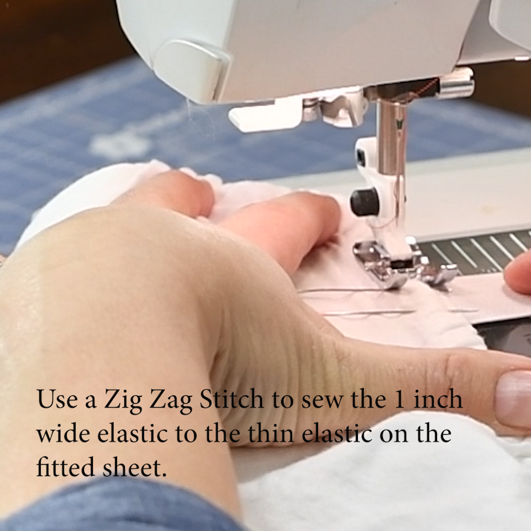 15 Use a Zig Zag Stitch to sew the 1 inch wide elastic to the thin elastic on the fitted sheet